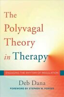 Polyvagal Theory in Therapy : Engaging the Rhythm of Regulation, Hardcover by...