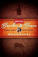 Southern Living Bourbon and Bacon by Morgan Murphy - HARDCOVER - BRAND NEW!