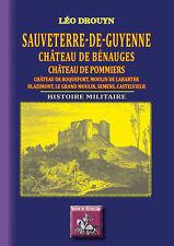 Sauveterre de Guyenne, Château de Bénauges, de Pommiers, etc. Histoire militaire