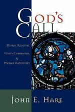 God's Call : Moral Realism, God's Commands, and Human Autonomy by John E....