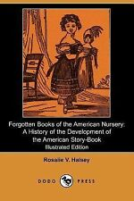 Forgotten Books of the American Nursery by Rosalie V. Halsey (2007, Paperback)