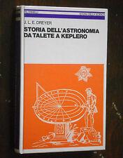 Dreyer - STORIA DELL'ASTRONOMIA DA TALETE A KEPLERO - Feltrinelli scienza 1970