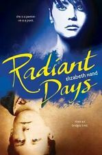 BRAND NEW BOOK Radiant Days by Elizabeth Hand (2012, Hardcover)