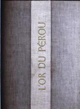 L'or du Pérou Miguel Mujica Gallo Aurel Bongers Recklinghausen relié 1959 numéro