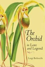 Orchid in Lore and Legend by Luigi Berliocchi (2010, Paperback)