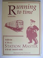 Running To Time. Recollection of Life as a Station Master in the Mid-Twentieth C