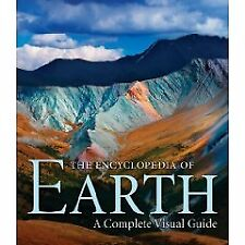 Encyclopedia of Earth, The: A Complete Visual Guide-
