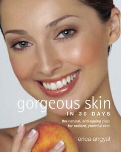 Gorgeous Skin in 30 Days: The natural anti-ageing plan for radiant, youthful ski