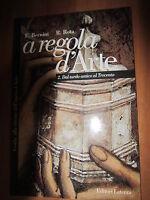 A regola d'arte. Guida alla visione dell'opera d'arte,VOL. 2, LATERZA, 2001- P1