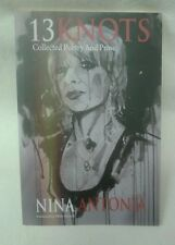 Nina Antonia ~ 13 Knots. Poetry and Prose. 2013 paperback.  Fast 1st Class Post.