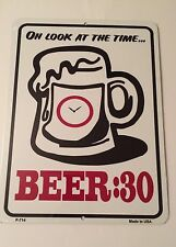 BEER:30 OH LOOK AT THE TIME NOVELTY METAL PARKING SIGN 7 X 12 FREE SHIPPING