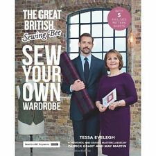 The Great British Sewing Bee: Sew Your Own Wardrobe with 5 full size patterns