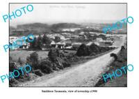 OLD 6 x 4 PHOTO FEATURING SMITHTON TASMANIA VIEW OF THE TOWNSHIP c1900