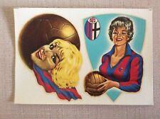 CARTOLINA DECALCOMANIA CALCIO  BOLOGNA F.B.C. ANNI '50 '60 CON PIN UP MASCOTTE