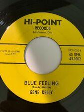 "Unknown Rare Ohio Country Bopper 45/ Gene Kelly ""Blue Feeling""  Hi-Point  Hear"