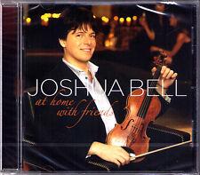 Joshua BELL: AT HOME WITH FRIENDS Chris Botti Sting Nathan Gunn Carel Kraayenhof