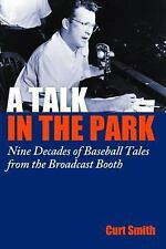A Talk in the Park: Nine Decades of Baseball Tales from the Broadcast Booth, Jou