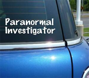 PARANORMAL INVESTIGATOR DECAL STICKER FUNNY GHOST SPIRIT HAUNTED HUNTER CAR