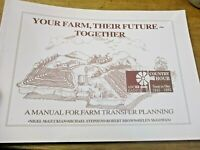 YOUR FARM THEIR FUTURE TOGETHER A MANUAL FOR FARM TRANSFER PLANNING PB