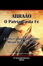 Abraão - o Patriarca Da Fé : A Terra é Abalada Pela Fome. Abraão Desce Ao...