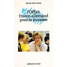 L'OFFICE FRANCO-ALLEMAND POUR LA JEUNESSE / Henri MENUDIER contribution Europe