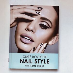 Ciate Book Of Nail Style By Charlotte Knight