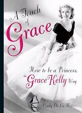 A Touch of Grace: How to Be a Princess, the Grace Kelly Way-ExLibrary