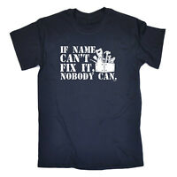 Funny Novelty T-Shirt Mens tee TShirt - If Name Cant Fix It