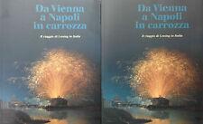 (Napoli) DA VIENNA A NAPOLI IN CARROZZA  Di L. R. Santini  Electa 1991