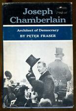 Joseph Chamberlain: Architect of Democracy by Peter Fraser-1967-1st US Ed./DJ