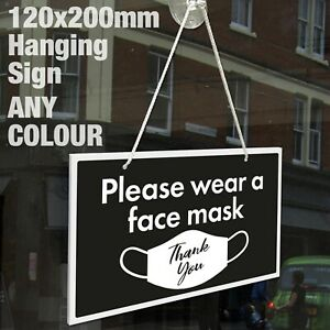 PLEASE WEAR A FACE MASK 3MM RIGID HANGING SIGN CO-VID WINDOW - 21 COLOURS
