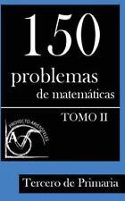 Problemas para Tercero de Primaria: 150 Problemas de Matematicas para Tercero...