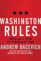 American Empire Project: Washington Rules : America's Path to Permanent War by …