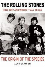 The Rolling Stones: The Origin of the Species: How, Why and Where It All Began