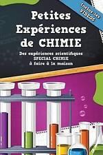 Petites Expériences de Chimie avec VIDEOS: 10 Expériences de Chimie à faire à la