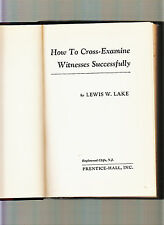 HOW TO CROSS EXAMINE WITNESSES SUCCESSFULLY-LEWIS LAKE 1ST/2ND 1958 HB, VG+