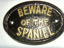 SPANIEL BEWARE  HOUSE SIGN BUSINESS  GARAGE KENNEL  PLAQUE