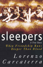 Sleepers: A True Story When Friendship Runs Deeper Than Blood, Lorenzo Carcaterr