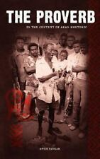 The Proverb in the Context of Akan Rhetoric (Hardback or Cased Book)
