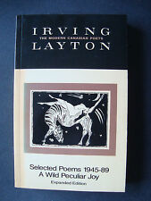 """Irving Layton  """"Selected Poems 1945-89  ' A Wild Peculiar Joy ' """"  Signed  1989"""