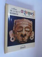 JACQUES SOUSTELLE - ALBUM DE LA VIE QUOTIDIENNE DES AZTEQUES - 1959 - Hachette