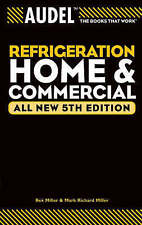 NEW Audel Refrigeration Home and Commercial by Rex Miller