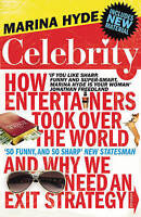 (Good)-Celebrity: How Entertainers Took Over The World and Why We Need an Exit S