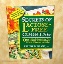 secrets of lactose FREE cooking 150+ recipes dairy free breakfast to dinner