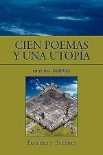 Cien Poemas y una Utopía : Entre dos PAREDES by Jaime Paredes y PAREDES...