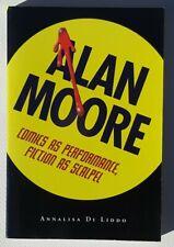Alan Moore Comics as Performance Fiction as Scalpel Book Annalisa Di Liddo Book