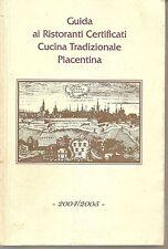 GUIDA 2004-2005 AI RISTORANTI CERTIFICATI CUCINA TRADIZIONALE PIACENTINA - AA.VV