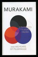 Haruki Murakami - Colorless Tsukuru Tazaki; SIGNED 1st/1st + Ticket