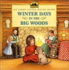 Winter Days in the Big Woods (My First Little House Books)-ExLibrary