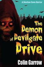 Skeleton Cove Horror: The Demon of Devilgate Drive by Colin Garrow (2017,...